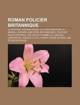 Roman Policier Britannique: Dix Petits Nègres, le Meurtre de Roger Ackroyd, Un Meurtre Est-Il Facile ?, L'affaire Protheroe, Les Quatre