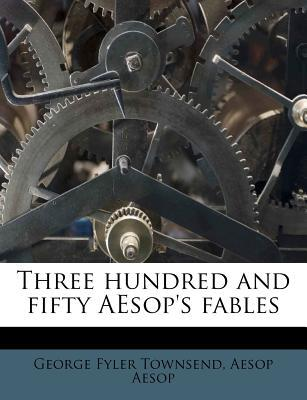 Three Hundred and Fifty Aesop's Fables