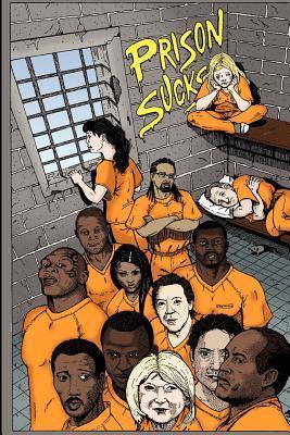 Prison Sucks!