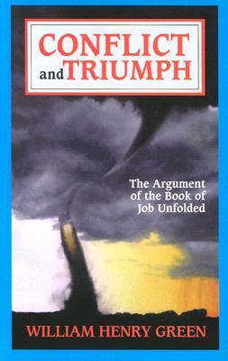 Conflict & Triumph: The Argument of the Book of Job Unfolded