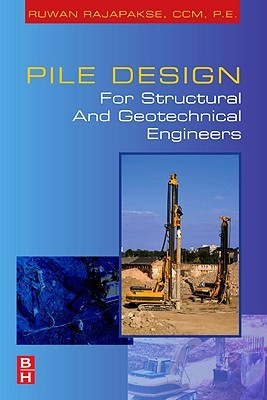 Pile Design and Construction Rules of Thumb by Ruwan Rajapakse
