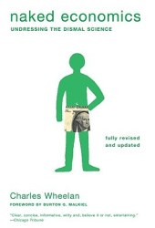 Naked Economics: Undressing the Dismal Science Book