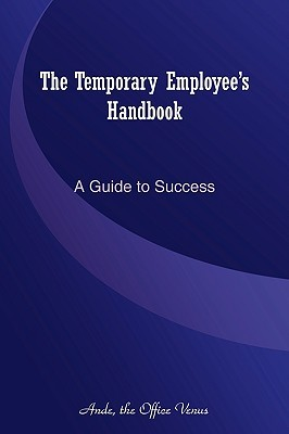 The Temporary Employee's Handbook: A Guide to Success