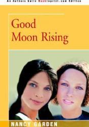 Good Moon Rising Book by Nancy Garden