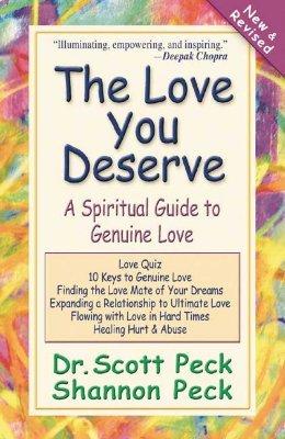 The Love You Deserve: A Spiritual Guide to Genuine Love