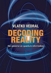 Decoding Reality: The Universe as Quantum Information Pdf Book