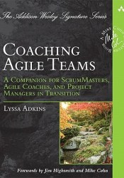 Coaching Agile Teams: A Companion for ScrumMasters, Agile Coaches, and Project Managers in Transition Pdf Book