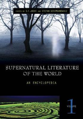Supernatural Literature of the World [3 Volumes]: An Encyclopedia