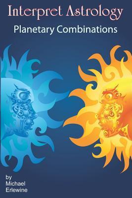 Interpret Astrology: Planetary Combinations
