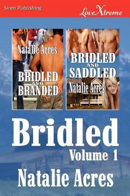 Bridled, Volume 1 [Bridled and Branded: Bridled and Saddled]