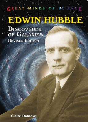 Edwin Hubble Discoverer Of Galaxies By Claire L Datnow