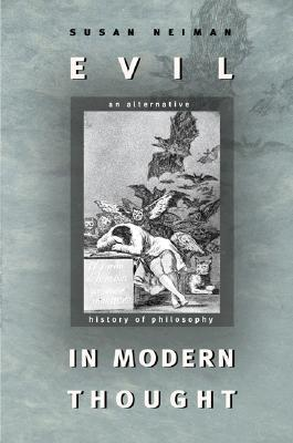 Evil In Modern Thought An Alternative History Of Philosophy By