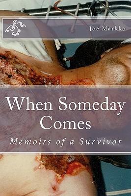 When Someday Comes: Memoirs of a Survivor