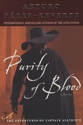 Purity of Blood (Adventures of Captain Alatriste, #2)
