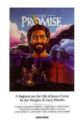 The Promise: A Pageant on the Life of Jesus Christ-Satb