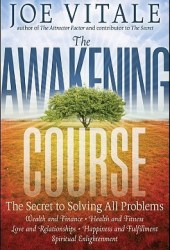 The Awakening Course: The Secret to Solving All Problems