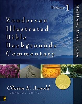 Zondervan Illustrated Bible Backgrounds Commentary: Volume 1; Matthew, Mark, Luke