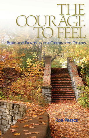 The Courage To Feel: Buddhist Practices For Opening To Others
