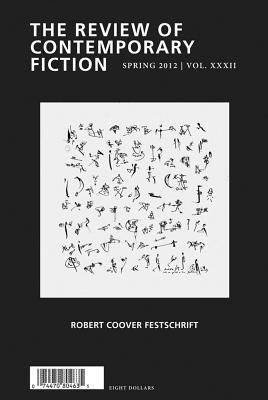 The Review of Contemporary Fiction: Robert Coover Festschrift: Spring 2012