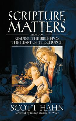 Scripture Matters: Essays on Reading the Bible from the Heart of the Church