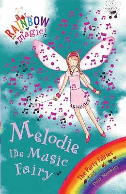Melodie the Music Fairy (Rainbow Magic, #16; Party Fairies, #2)