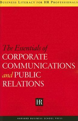 The Essentials of Corporate Communications and Public Relations