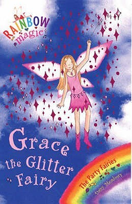 Grace the Glitter Fairy (Rainbow Magic, #17; Party Fairies, #3)