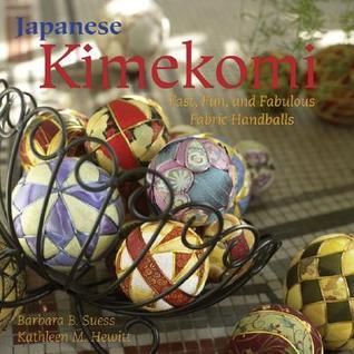 Japanese Kimekomi: Fast, Fun, and Fabulous Fabric Handballs!