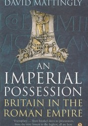 An Imperial Possession: Britain in the Roman Empire, 54 BC - AD 409 Pdf Book