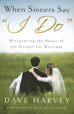 Righteous Sinners, Romans 7, and Sanctification in Marriage: A Review of Dave Harvey's <i data-recalc-dims=