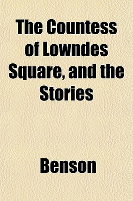 The Countess of Lowndes Square, and the Stories