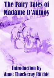 The Fairy Tales Of Madame d'Aulnoy Pdf Book