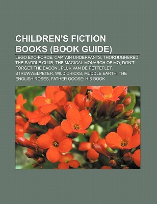 Children's Fiction Books (Book Guide): Lego Exo-Force, Captain Underpants, Thoroughbred, the Saddle Club, the Magical Monarch of Mo