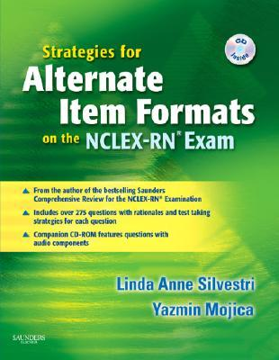 Strategies for Alternate Item Formats on the NCLEX-RN Exam [With CDROM]