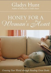 Honey for a Woman's Heart: Growing Your World through Reading Great Books Pdf Book