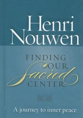 Finding Our Sacred Center: A Journey to Inner Peace