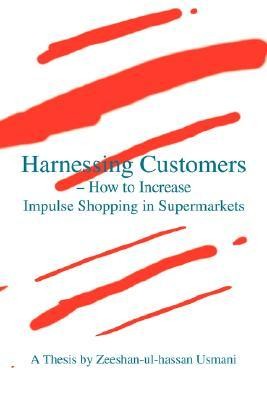 Harnessing Customers - How to Increase Impulse Shopping in Supermarkets