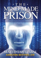 The Mind-Made Prison: Overcoming Limiting Beliefs and Manifesting Personal Transformation Pdf Book