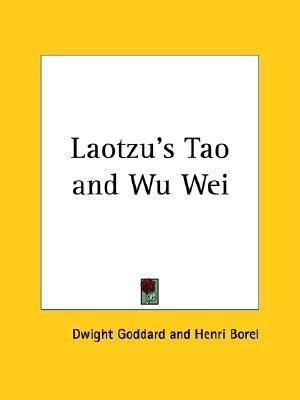 Laotzu's Tao and Wu Wei