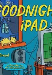 Goodnight iPad: A Parody for the Next Generation Pdf Book