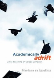 Academically Adrift: Limited Learning on College Campuses Pdf Book