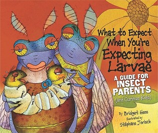 What to Expect When You're Expecting Larvae: A Guide for Insect Parents