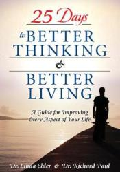 25 Days to Better Thinking & Better Living: A Guide  for Improving Every Aspect of Your Life Pdf Book