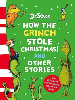 How the Grinch stole Christmas! And other stories