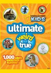 National Geographic Kids Ultimate Weird but True: 1,000 Wild & Wacky Facts and Photos Pdf Book