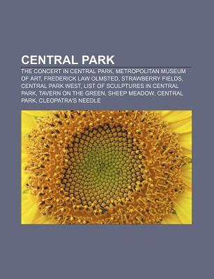 Central Park: The Concert in Central Park, Metropolitan Museum of Art, Frederick Law Olmsted, Strawberry Fields, Central Park West