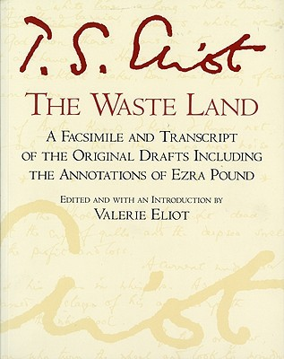 The Waste Land: A Facsimile and Transcript of the Original Drafts
