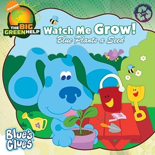 Watch Me Grow!: Blue Plants a Seed / Little Green Nickelodeon