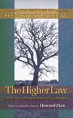The Higher Law: Thoreau on Civil Disobedience and Reform
