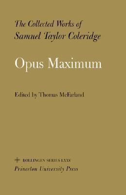 The Collected Works of Samuel Taylor Coleridge, Volume 15: Opus Maximum
